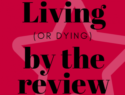 Living (or dying) by the review